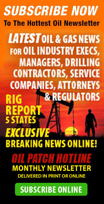 subscribe to oil patch hotline latest news from the bakken oil fields